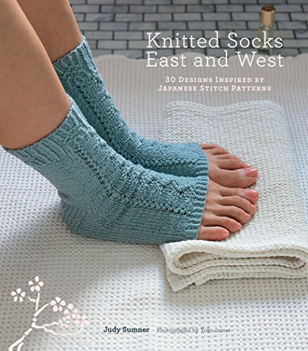 Knitted Socks East and West: 30 Designs Inspired by Japanese Stitch Patterns (English Edition)