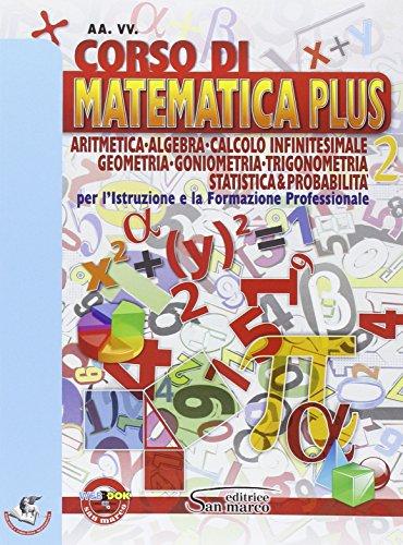 Corso di matematica plus. Aritmetica, geometria, goniometria, trigonometria, statistica & probabilità. Per gli Ist. professionali. Con e-book. Con espansione online