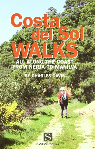 Costa Del Sol Walks: All Along the Coast from Nerja to Manilva [Idioma Inglés]