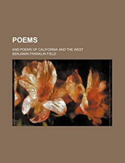 Poems; And Poems of California and the West