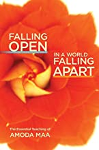 Falling Open in a World Falling Apart: The Essential Teaching of Amoda Maa