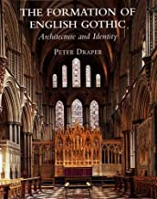The Formation of English Gothic: Architecture and Identity, 1150-1250 (The Paul Mellon Centre for Studies in British Art)