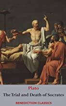 The Trial and Death  of Socrates: Euthyphro, The Apology of Socrates, Crito, and Phædo