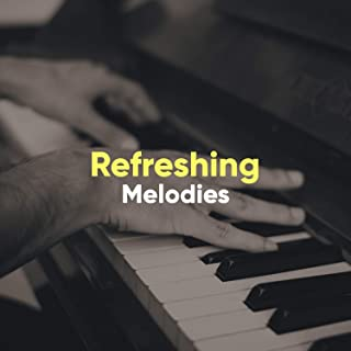 # Refreshing Melodies