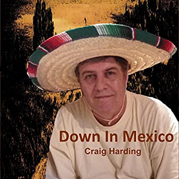 Down in Mexico (Come to Play)