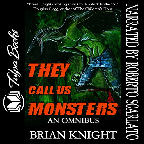 They Call Us Monsters Audiobook By Brian Knight cover art