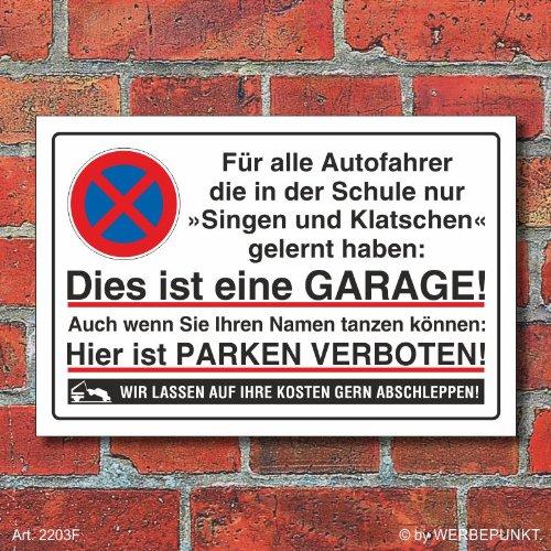 [2203f] Schild Parkverbot, Halteverbot, Garage, singen 3 mm Alu-Verbund (300 x 200 mm)