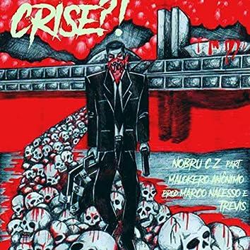 Crise?!