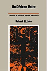 An African Voice: The Role of the Humanities in African Independence (Duke University Center for International Studies Publications) Kindle Edition