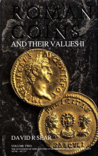 Roman Coins and Their Values, Vol II, The Accession of Nerva to the Overthrow of the Severan Dynasty AD 96 - AD 235