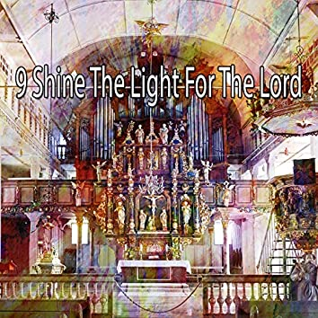 9 Shine the Light for the Lord