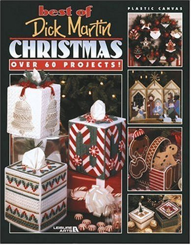 Best of Dick Martin - Christmas-Over 60 Plastic Canvas Yuletide Projects-Tree Ornaments, Tissue Box Covers and More!