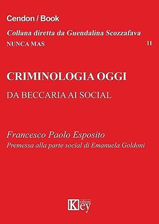 Criminologia oggi: Da Beccaria ai social (Nunca Mas Vol. 11)