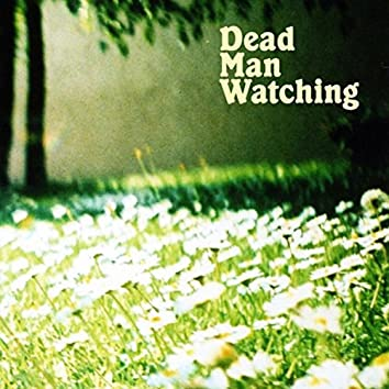 Dead Man Watching