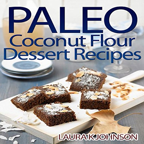 Paleo Coconut Flour Dessert Recipes audiobook cover art