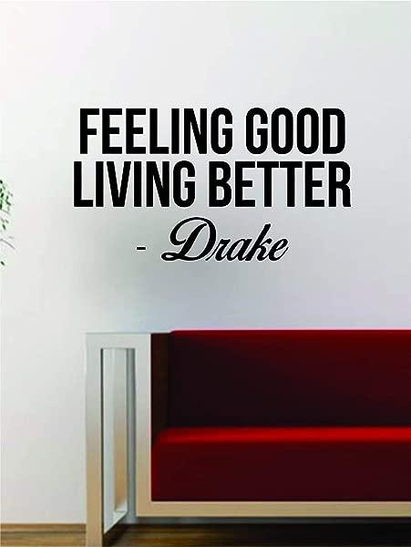 Drake Feeling Good Living Better Quote Decal Sticker Wall Vinyl Art Music Lyrics Home Decor Rap Hip Hop Inspirational