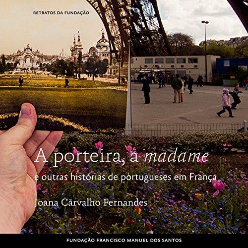 A Porteira, a madame e outras histórias de portugueses em França [Portuguese Edition] copertina