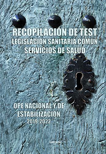Ope Nacional y Estabilización. Recopilación de test legislación sanitaria común servicios de salud (Estudio)