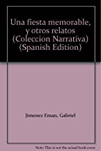 Una fiesta memorable, y otros relatos (Colección Narrativa) (Spanish Edition)