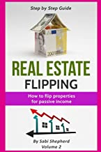 Real Estate Flipping: How to flip properties for passive income