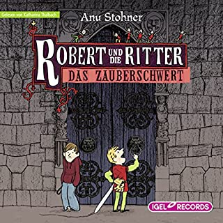 Das Zauberschwert     Robert und die Ritter 1              Autor:                                                                                                                                 Anu Stohner                               Sprecher:                                                                                                                                 Katharina Thalbach                      Spieldauer: 3 Std. und 4 Min.     7 Bewertungen     Gesamt 4,3
