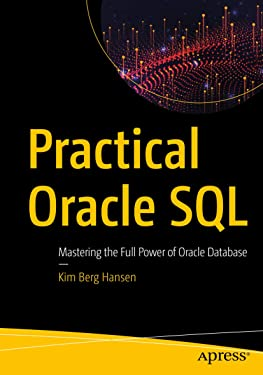 Practical Oracle SQL: Mastering the Full Power of Oracle Database