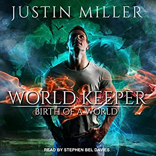 World Keeper: Birth of a World     World Keeper Series, Book 1              By:                                                                                                                                 Justin Miller                               Narrated by:                                                                                                                                 Stephen Bel Davies                      Length: 21 hrs and 10 mins     7 ratings     Overall 4.9