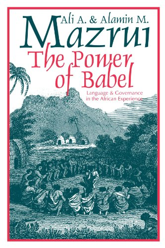 Compare Textbook Prices for The Power of Babel: Language and Governance in the African Experience 1 Edition ISBN 9780226514291 by Mazrui, Ali A.,Mazrui, Alamin M.