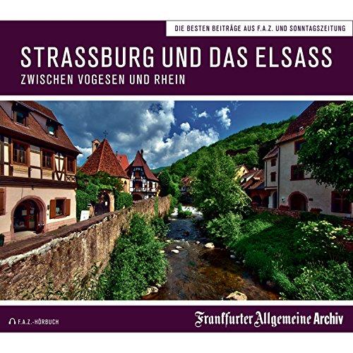 Straßburg und das Elsass: Zwischen Vogesen und Rhein                   Autor:                                                                                                                                 Sofia Egerton                               Sprecher:                                                                                                                                 Olaf Pessler,                                                                                        Markus Kästle                      Spieldauer: 2 Std. und 5 Min.     Noch nicht bewertet     Gesamt 0,0