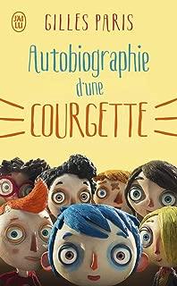 Autobiographie D'une Courgette (French Edition)