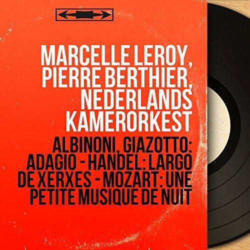 Marcelle Leroy, Pierre Berthier, Nederlands Kamerorkest