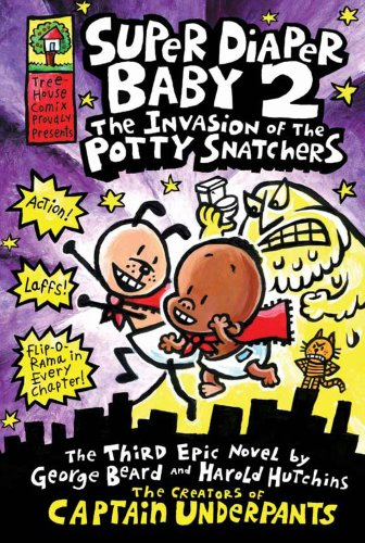 Super Diaper Baby 2 The Invasion of the Potty Snatchers (Captain Underpants)