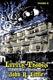 Little Things (The Collected Short Fiction of John R Little)