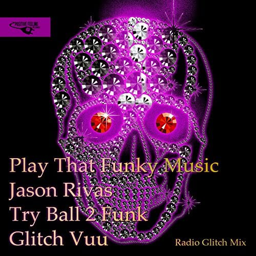 Jason Rivas, Try Ball 2 Funk & Glitch Vuu