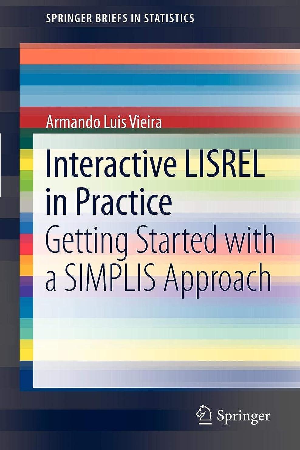 公爵作動する浪費Interactive LISREL in Practice: Getting Started with a SIMPLIS Approach (SpringerBriefs in Statistics)
