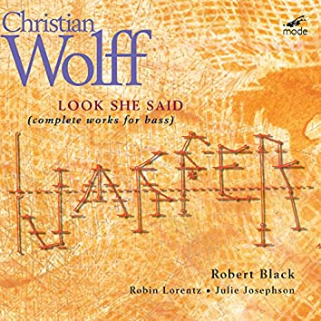 Christian Wolff: Look She Said (Complete Works for Bass)