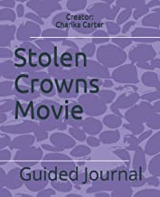 Stolen Crowns Movie: Guided Journal