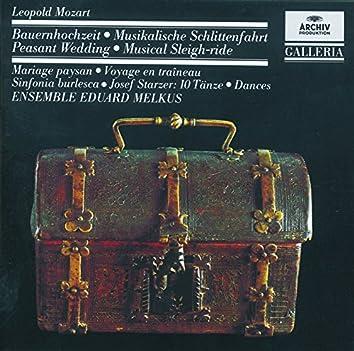 Mozart, L.: Peasant Wedding; Musical Sleigh-ride; Sinfonia burlesca / Starzer: 10 Dances