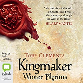 Winter Pilgrims     Kingmaker, Book 1              By:                                                                                                                                 Toby Clements                               Narrated by:                                                                                                                                 Jack Hawkins                      Length: 17 hrs and 55 mins     1,155 ratings     Overall 4.5