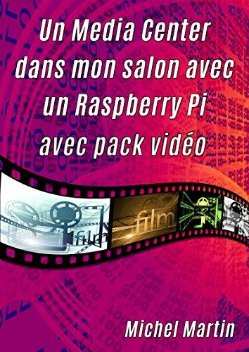 Un Media Center dans mon salon avec un Raspberry Pi: Avec pack ...