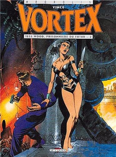 Vortex, tome 2 : Tess Wood, prisonnière du futur