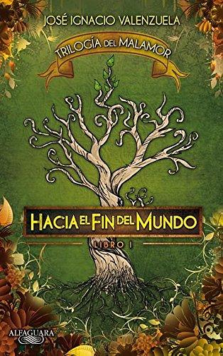 Hacia el fin del mundo: Trilogia del malamor #1 (Trilogía del Malamor) (Spanish Edition)