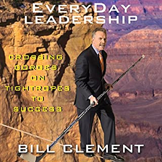 EveryDay Leadership: Crossing Gorges on Tightropes to Success audiobook cover art