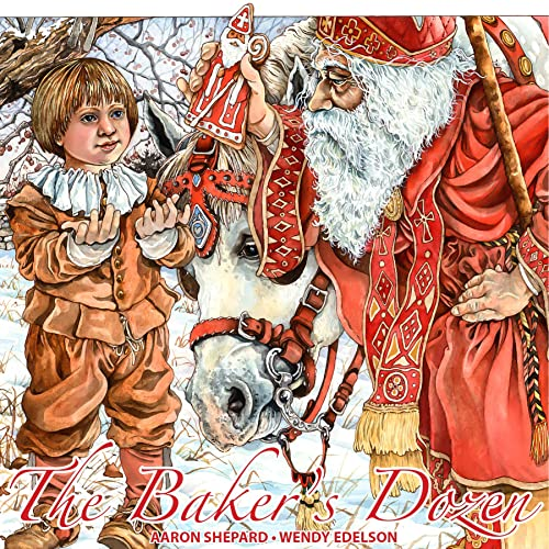 The Bakers Dozen A Saint Nicholas Tale With Bonus Cookie Recipe And Pattern For St Nicholas Christmas Cookies 15th Anniversary Edition