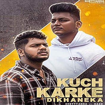 Kuch Karke Dikhaneka (feat. Nazz)