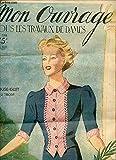 MON OUVRAGE N°388 / 15 AVRIL 1939 - Art charmant de la pyrogravure / Gants pratiques au crochet / Lingerie jours à fils tirés / Nappes fantaisies / Blouse-gilet au tricot / Habillage des sièges / ETC.