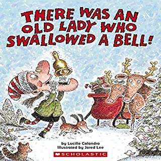 There Was an Old Lady Who Swallowed a Bell!                   By:                                                                                                                                 Lucille Colandro                               Narrated by:                                                                                                                                 Skip Hinnant                      Length: 4 mins     6 ratings     Overall 4.5