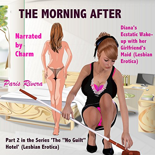 The Morning After: Diana's Ecstatic Wake-up with her Girlfriend's Maid audiobook cover art