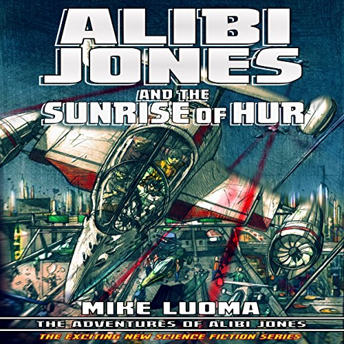 Alibi Jones and the Sunrise of Hur audiobook cover art