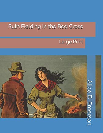 Ruth Fielding In the Red Cross: Large Print